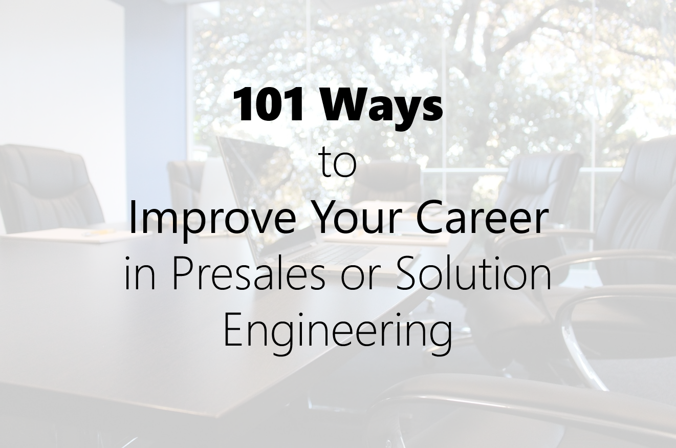 101 Ways to Improve Your Career in Presales or Solution Engineering