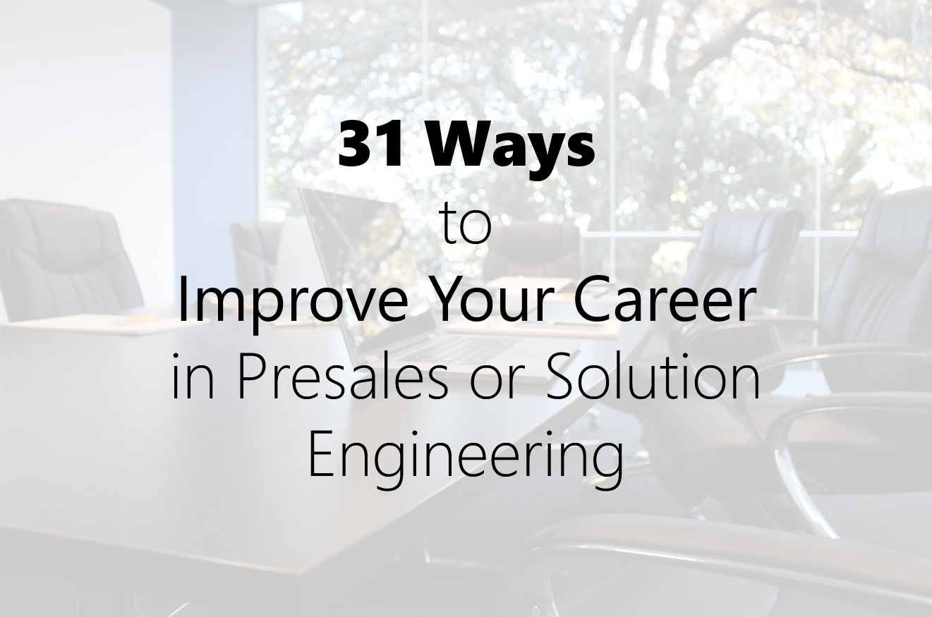 31 Ways to Improve Your Career in Presales or Solution Engineering